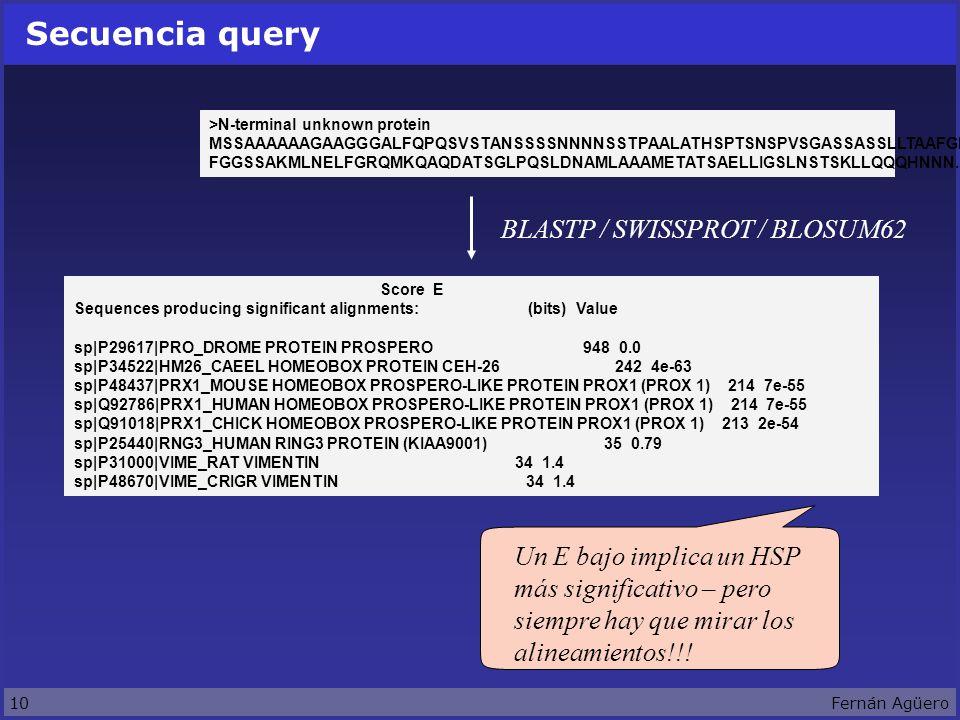 10Fernán Agüero Secuencia query >N-terminal unknown protein MSSAAAAAAGAAGGGALFQPQSVSTANSSSSNNNNSSTPAALATHSPTSNSPVSGASSASSLLTAAFGNL FGGSSAKMLNELFGRQMKQAQDATSGLPQSLDNAMLAAAMETATSAELLIGSLNSTSKLLQQQHNNN...