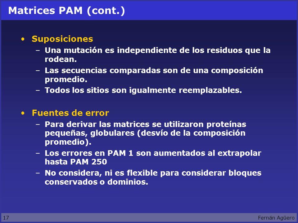 17Fernán Agüero Matrices PAM (cont.) Suposiciones –Una mutación es independiente de los residuos que la rodean.