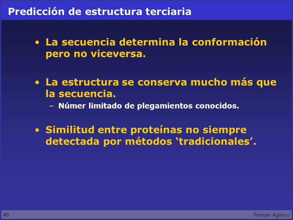 49Fernán Agüero Predicción de estructura terciaria La secuencia determina la conformación pero no viceversa.