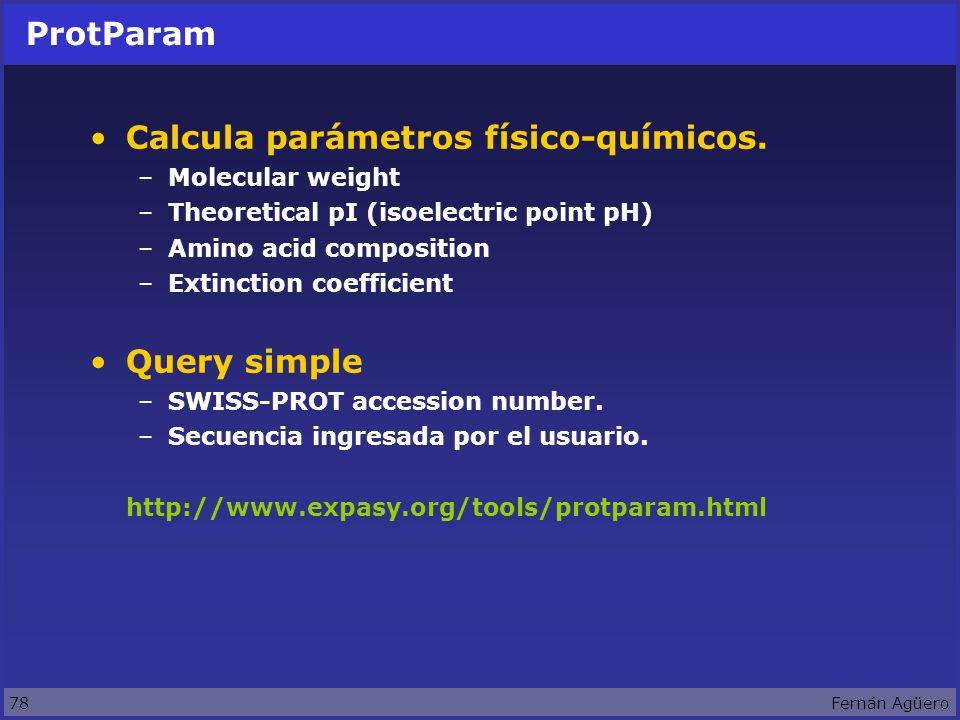 78Fernán Agüero ProtParam Calcula parámetros físico-químicos.