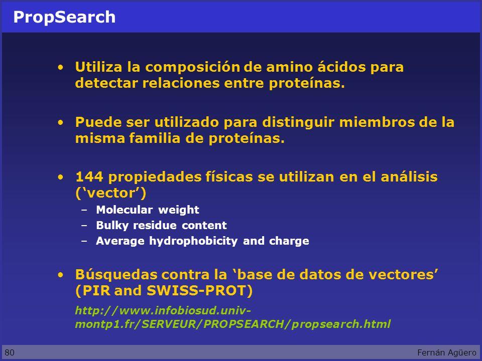 80Fernán Agüero PropSearch Utiliza la composición de amino ácidos para detectar relaciones entre proteínas.