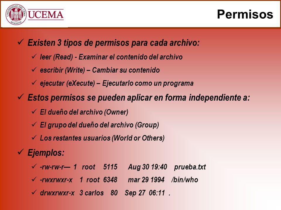 Permisos Existen 3 tipos de permisos para cada archivo: leer (Read) - Examinar el contenido del archivo escribir (Write) – Cambiar su contenido ejecut