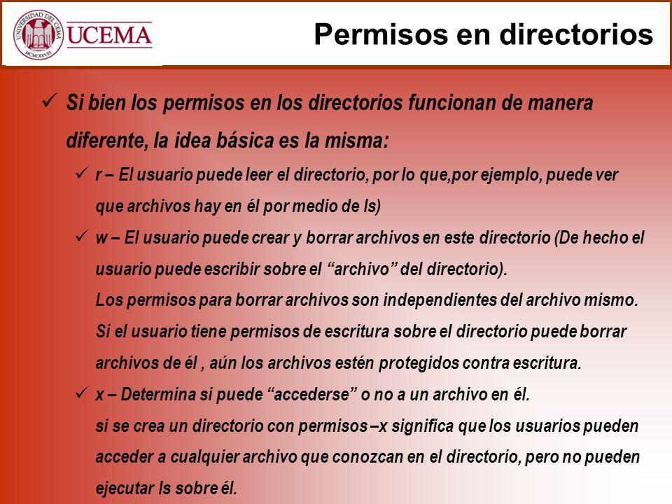 Permisos en directorios Si bien los permisos en los directorios funcionan de manera diferente, la idea básica es la misma: r – El usuario puede leer e