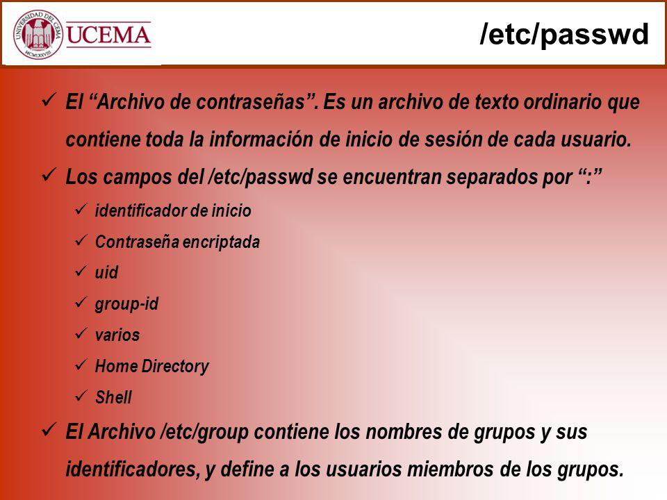 /etc/passwd El Archivo de contraseñas. Es un archivo de texto ordinario que contiene toda la información de inicio de sesión de cada usuario. Los camp