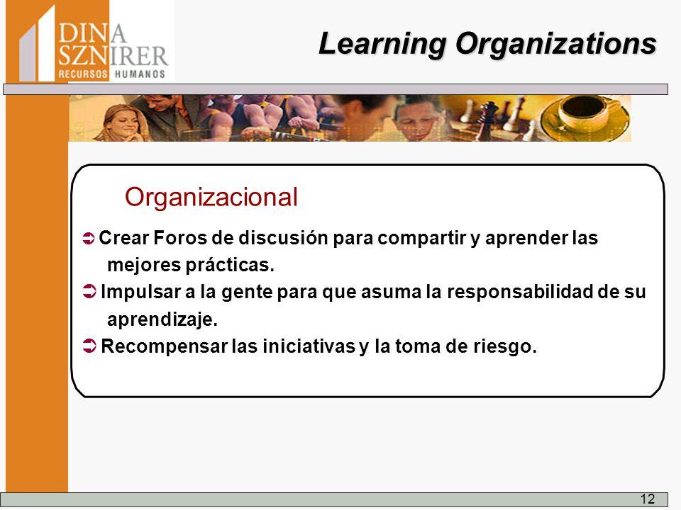 Crear Foros de discusión para compartir y aprender las mejores prácticas. Impulsar a la gente para que asuma la responsabilidad de su aprendizaje. Rec