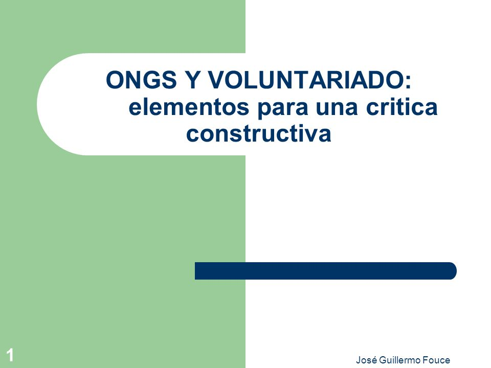 José Guillermo Fouce 1 ONGS Y VOLUNTARIADO: elementos para una critica constructiva