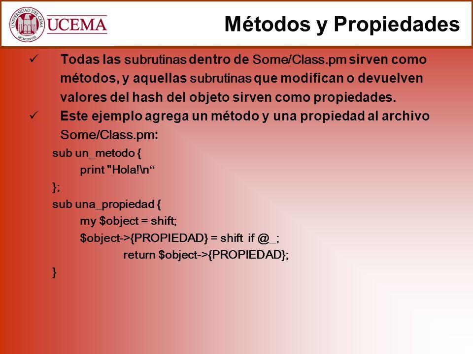 Todas las subrutinas dentro de Some/Class.pm sirven como métodos, y aquellas subrutinas que modifican o devuelven valores del hash del objeto sirven como propiedades.