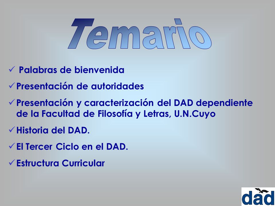 Palabras de bienvenida Presentación de autoridades Presentación y caracterización del DAD dependiente de la Facultad de Filosofía y Letras, U.N.Cuyo H