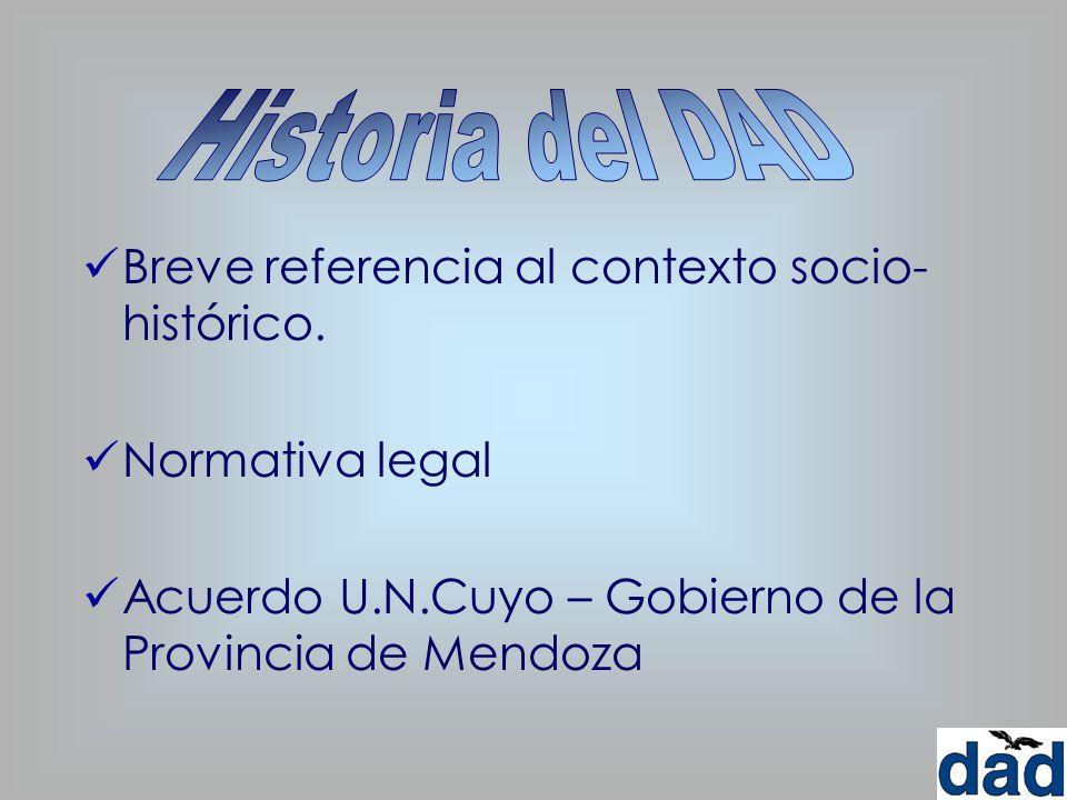 Breve referencia al contexto socio- histórico. Normativa legal Acuerdo U.N.Cuyo – Gobierno de la Provincia de Mendoza