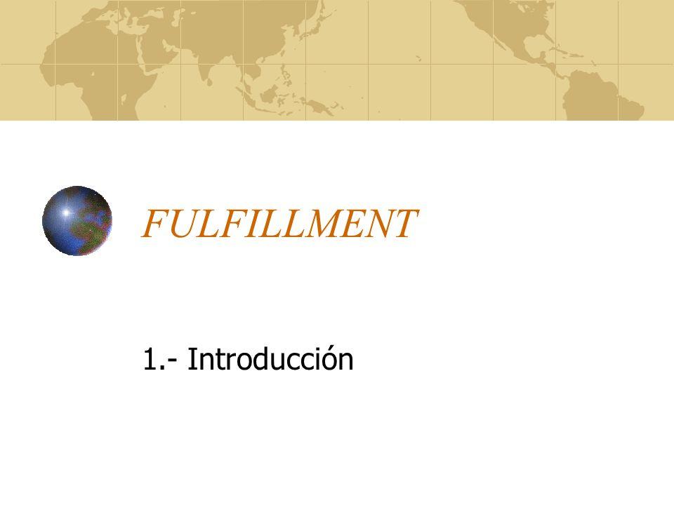 Contenido 1.- Introducción 2.- Concepto Fulfillment 3.- Necesidad 4.- Pasos en el desarrollo 5.- Ejemplos 6.- Conclusiones