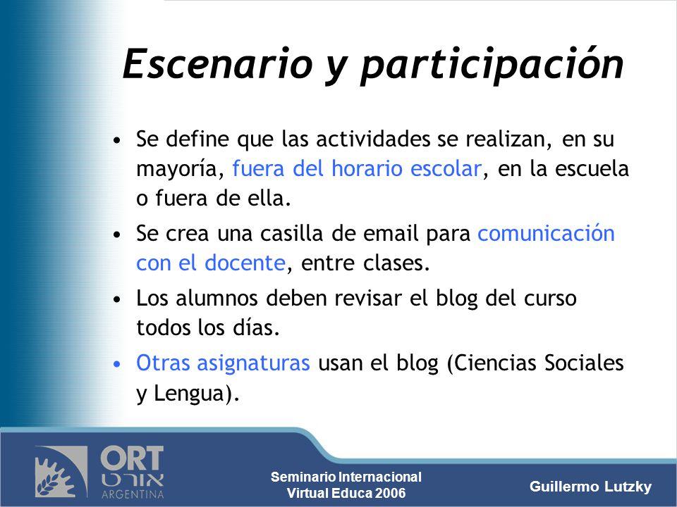 Guillermo Lutzky Seminario Internacional Virtual Educa 2006 Escenario y participación Se define que las actividades se realizan, en su mayoría, fuera