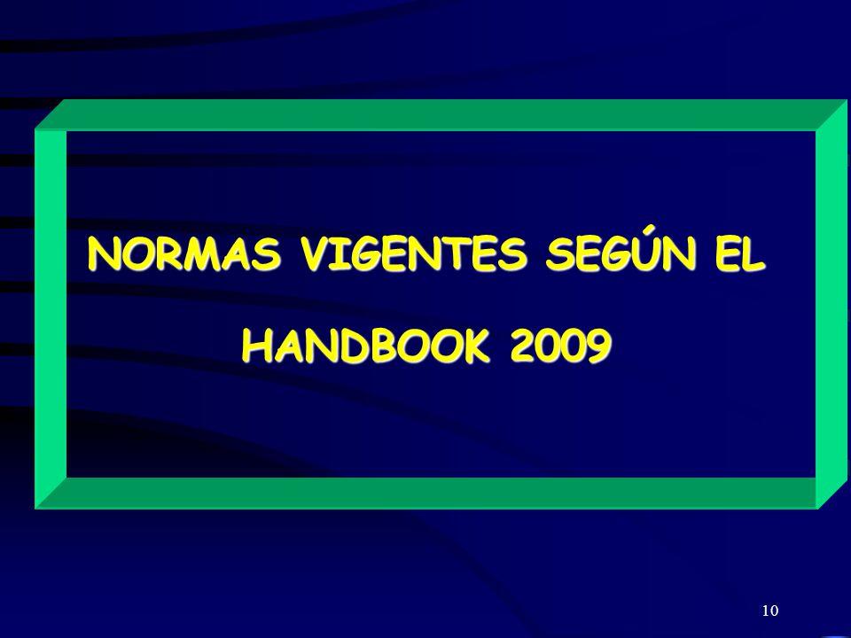 10 NORMAS VIGENTES SEGÚN EL HANDBOOK 2009