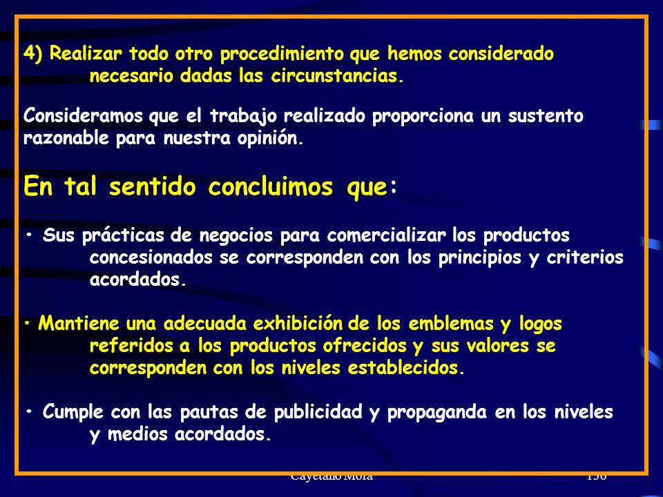 Cayetano Mora136 4) Realizar todo otro procedimiento que hemos considerado necesario dadas las circunstancias.
