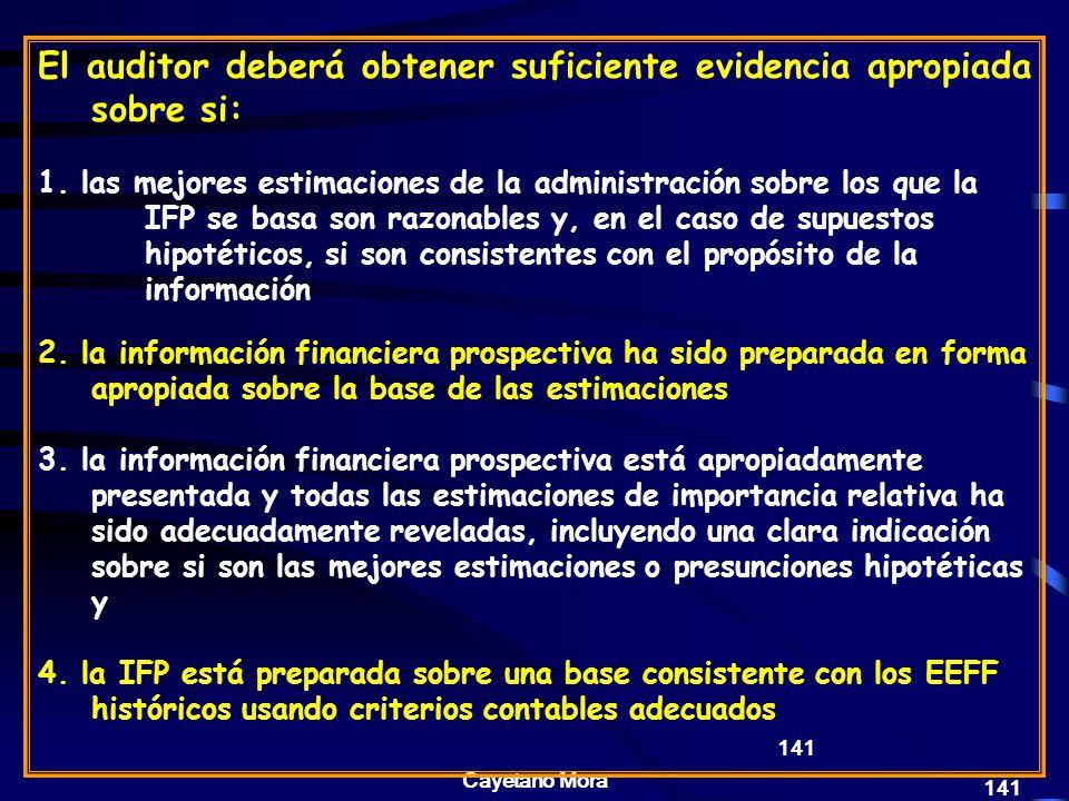 Cayetano Mora 141 El auditor deberá obtener suficiente evidencia apropiada sobre si: 1.