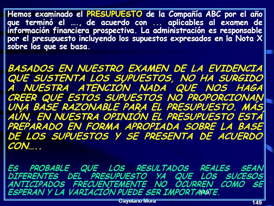 Cayetano Mora 149 Hemos examinado el PRESUPUESTO de la Compañía ABC por el año que terminó el …., de acuerdo con...