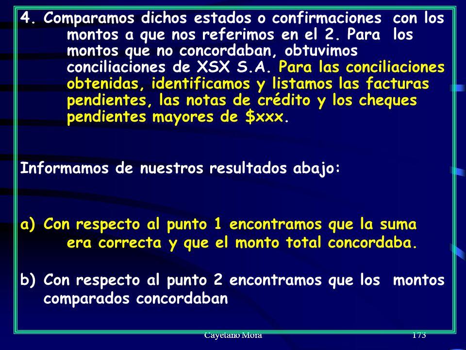 Cayetano Mora173 4.Comparamos dichos estados o confirmaciones con los montos a que nos referimos en el 2.