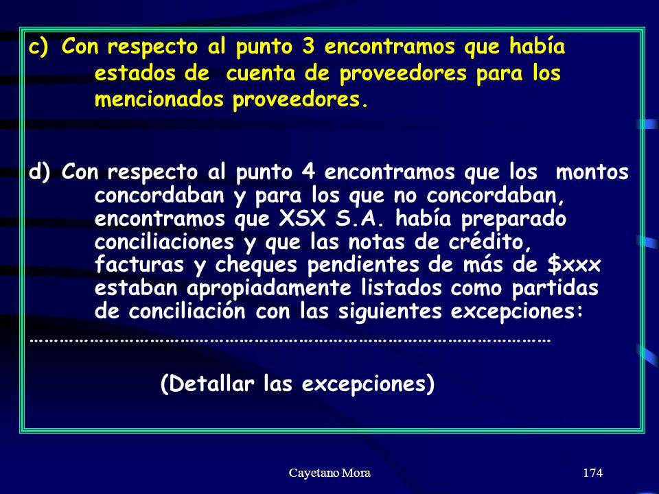 Cayetano Mora174 c)Con respecto al punto 3 encontramos que había estados de cuenta de proveedores para los mencionados proveedores.