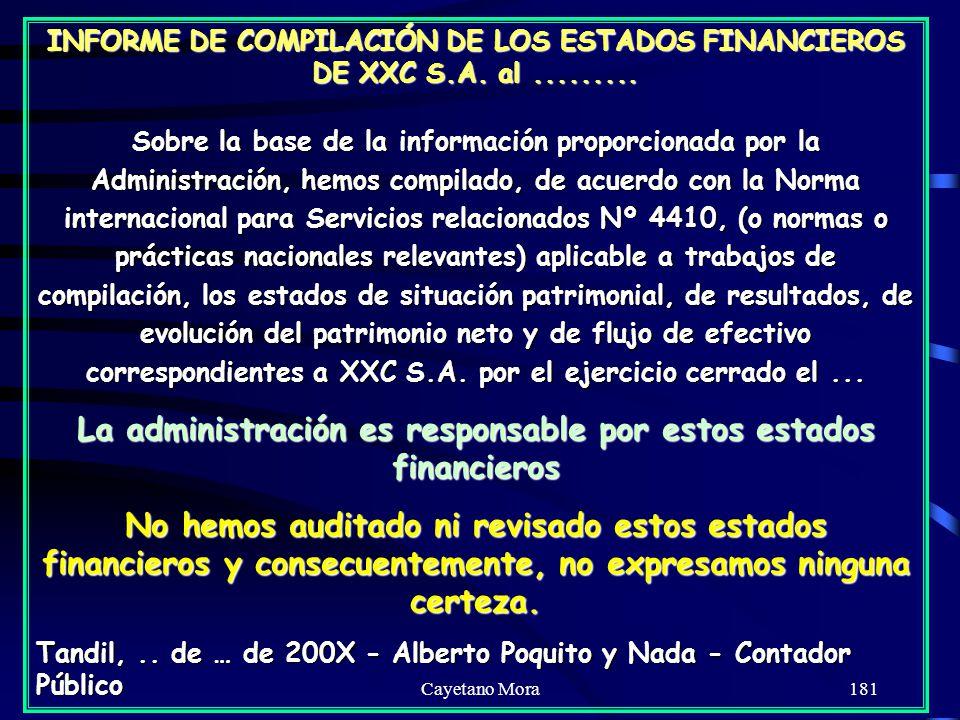Cayetano Mora181 INFORME DE COMPILACIÓN DE LOS ESTADOS FINANCIEROS DE XXC S.A.