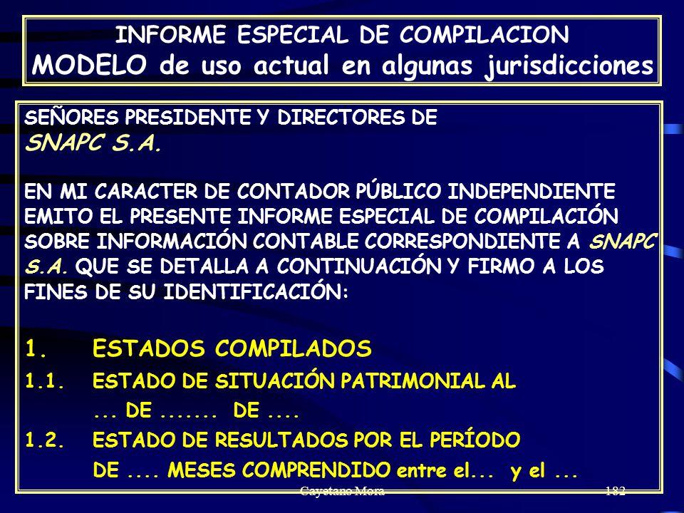 Cayetano Mora182 SEÑORES PRESIDENTE Y DIRECTORES DE SNAPC S.A.