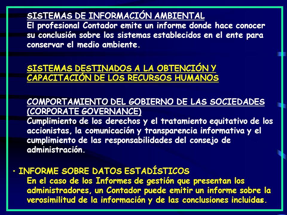 48 SISTEMAS DE INFORMACIÓN AMBIENTAL El profesional Contador emite un informe donde hace conocer su conclusión sobre los sistemas establecidos en el ente para conservar el medio ambiente.