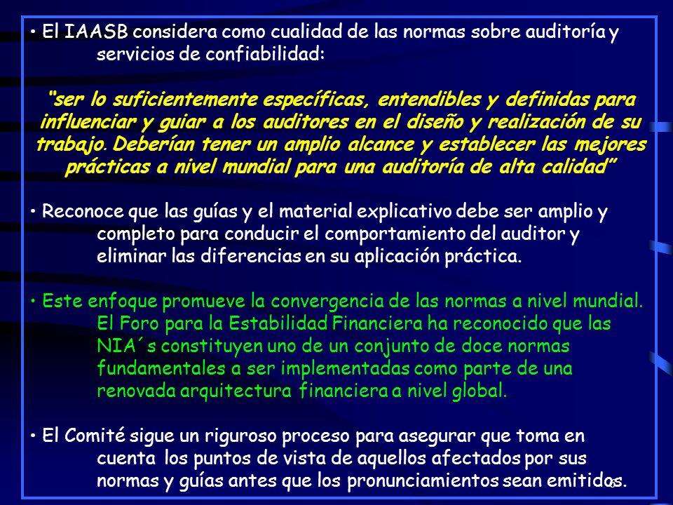 6 El IAASB considera como cualidad de las normas sobre auditoría y servicios de confiabilidad: ser lo suficientemente específicas, entendibles y definidas para influenciar y guiar a los auditores en el diseño y realización de su trabajo.
