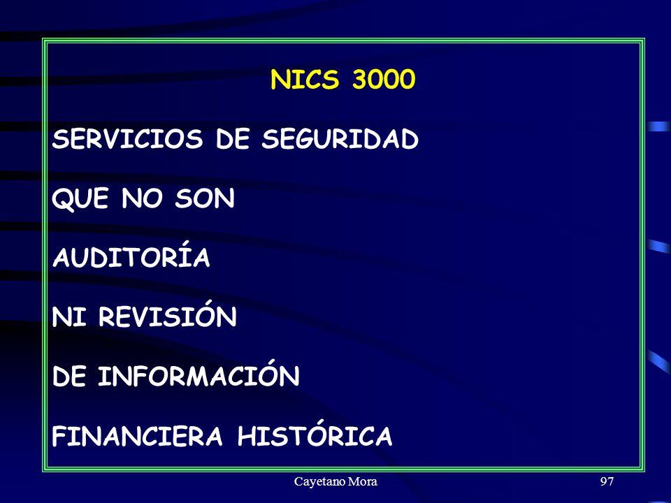 Cayetano Mora97 NICS 3000 SERVICIOS DE SEGURIDAD QUE NO SON AUDITORÍA NI REVISIÓN DE INFORMACIÓN FINANCIERA HISTÓRICA