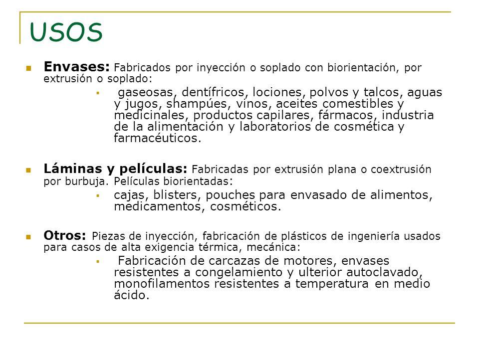 USOS Envases: Fabricados por inyección o soplado con biorientación, por extrusión o soplado: gaseosas, dentífricos, lociones, polvos y talcos, aguas y