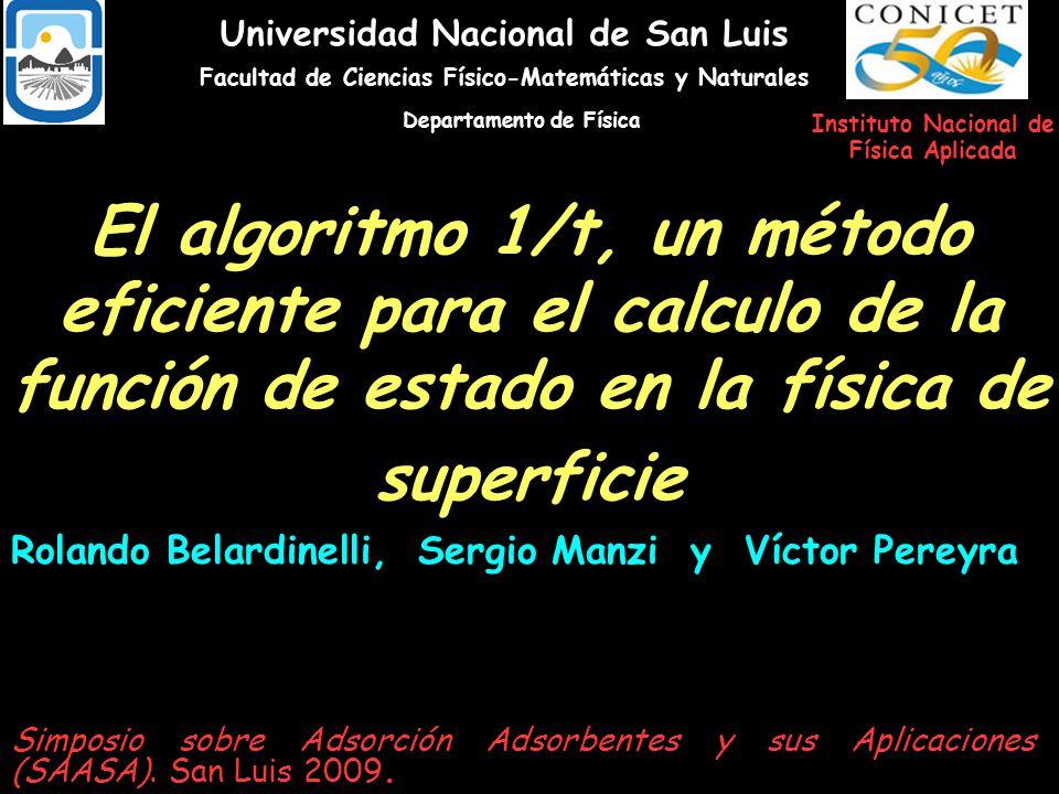 El algoritmo 1/t, un método eficiente para el calculo de la función de estado en la física de superficie Rolando Belardinelli, Sergio Manzi y Víctor P
