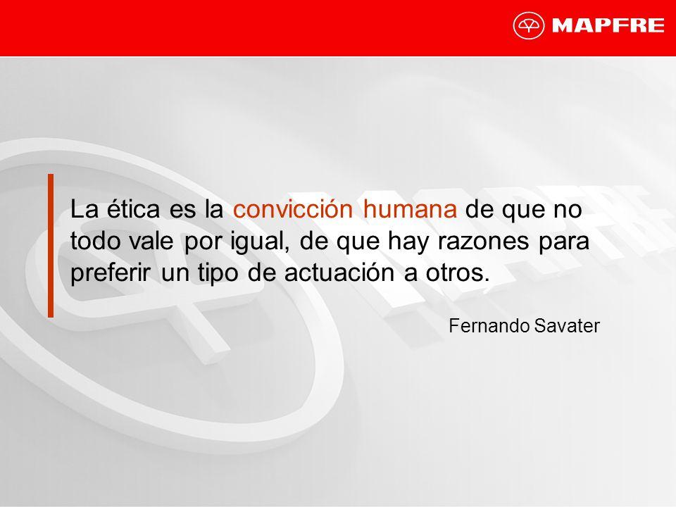 La ética es la convicción humana de que no todo vale por igual, de que hay razones para preferir un tipo de actuación a otros. Fernando Savater