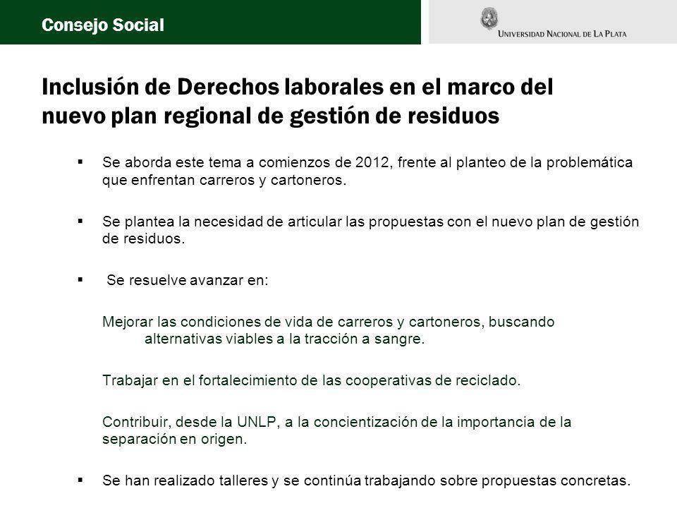 Inclusión de Derechos laborales en el marco del nuevo plan regional de gestión de residuos Se aborda este tema a comienzos de 2012, frente al planteo de la problemática que enfrentan carreros y cartoneros.