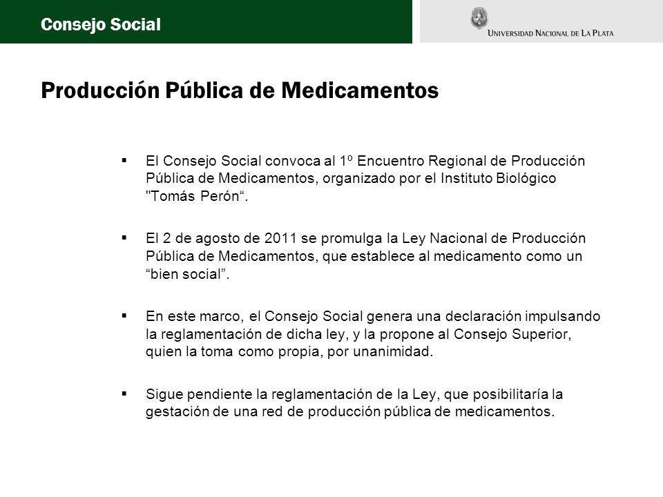 Producción Pública de Medicamentos El Consejo Social convoca al 1º Encuentro Regional de Producción Pública de Medicamentos, organizado por el Instituto Biológico Tomás Perón.