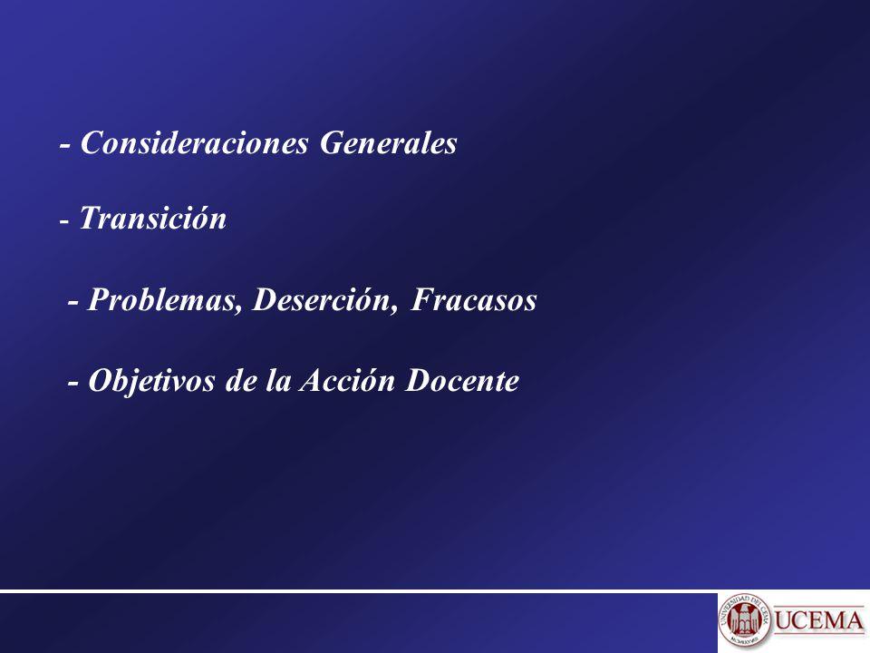 - Consideraciones Generales - Transición - Problemas, Deserción, Fracasos - Objetivos de la Acción Docente