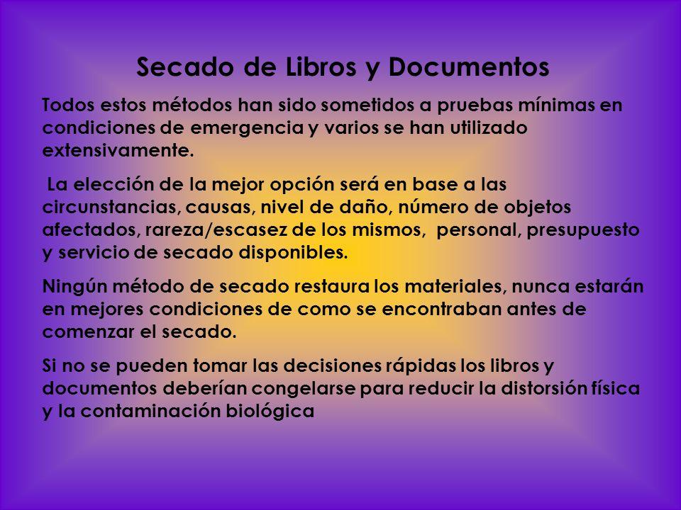 Secado de Libros y Documentos Todos estos métodos han sido sometidos a pruebas mínimas en condiciones de emergencia y varios se han utilizado extensiv