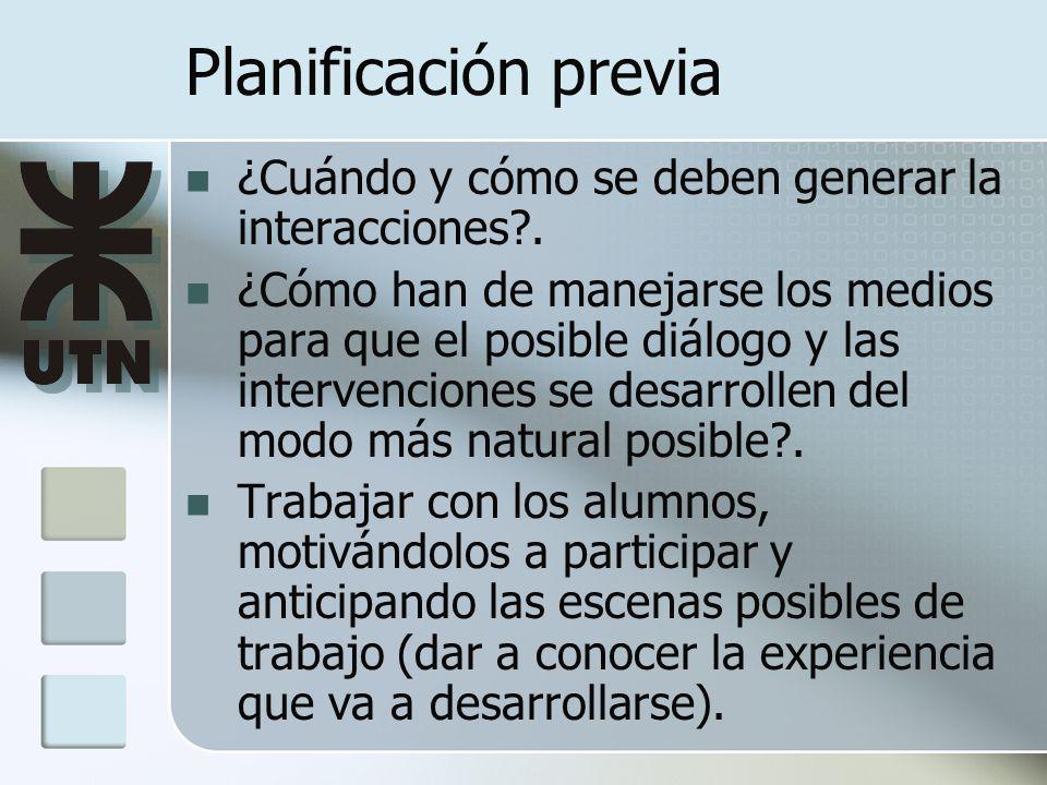 Planificación previa ¿Cuándo y cómo se deben generar la interacciones?.