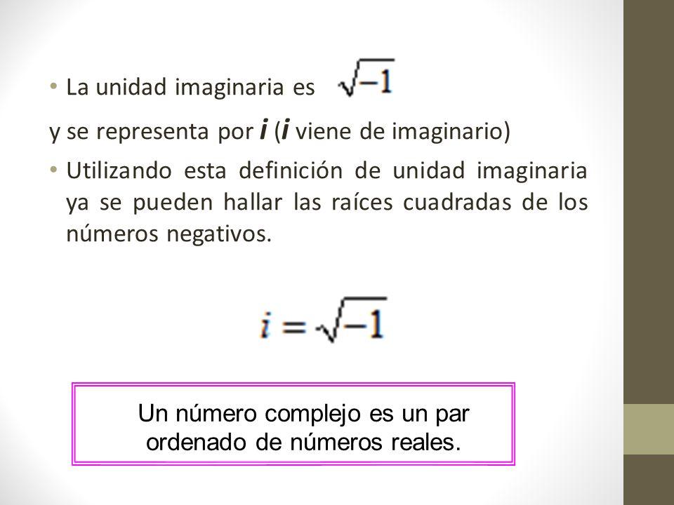 Conjunto números complejos A partir de los números reales se define el conjunto de los números complejos de la siguiente forma: