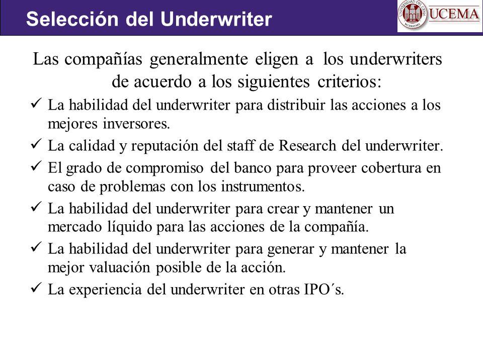 Las compañías generalmente eligen a los underwriters de acuerdo a los siguientes criterios: La habilidad del underwriter para distribuir las acciones a los mejores inversores.