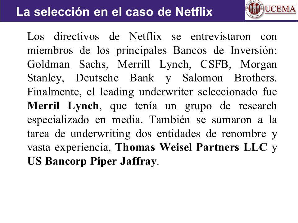 Los directivos de Netflix se entrevistaron con miembros de los principales Bancos de Inversión: Goldman Sachs, Merrill Lynch, CSFB, Morgan Stanley, Deutsche Bank y Salomon Brothers.
