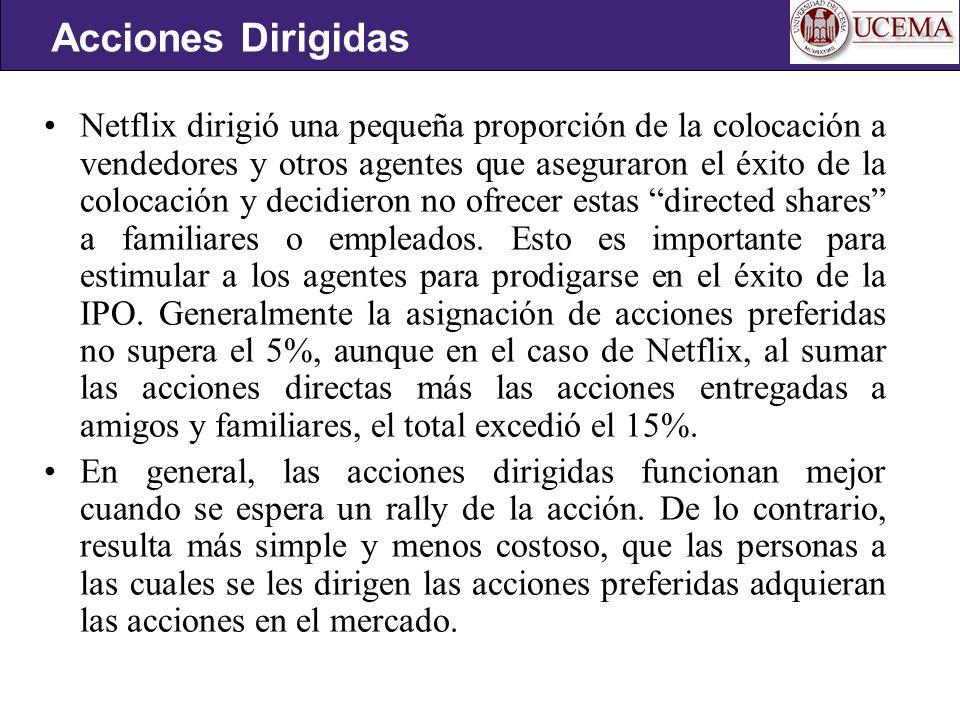 Netflix dirigió una pequeña proporción de la colocación a vendedores y otros agentes que aseguraron el éxito de la colocación y decidieron no ofrecer estas directed shares a familiares o empleados.