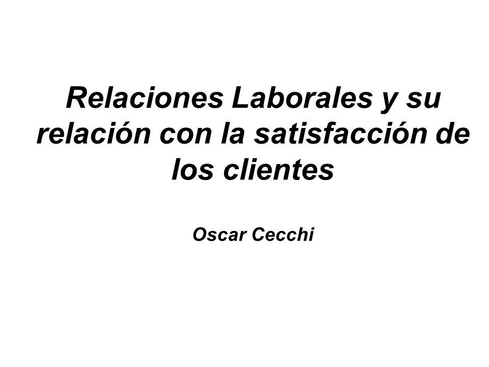 Relaciones Laborales y su relación con la satisfacción de los clientes Oscar Cecchi