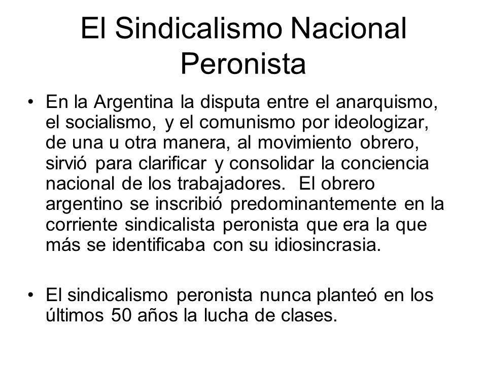 El Sindicalismo Nacional Peronista En la Argentina la disputa entre el anarquismo, el socialismo, y el comunismo por ideologizar, de una u otra manera
