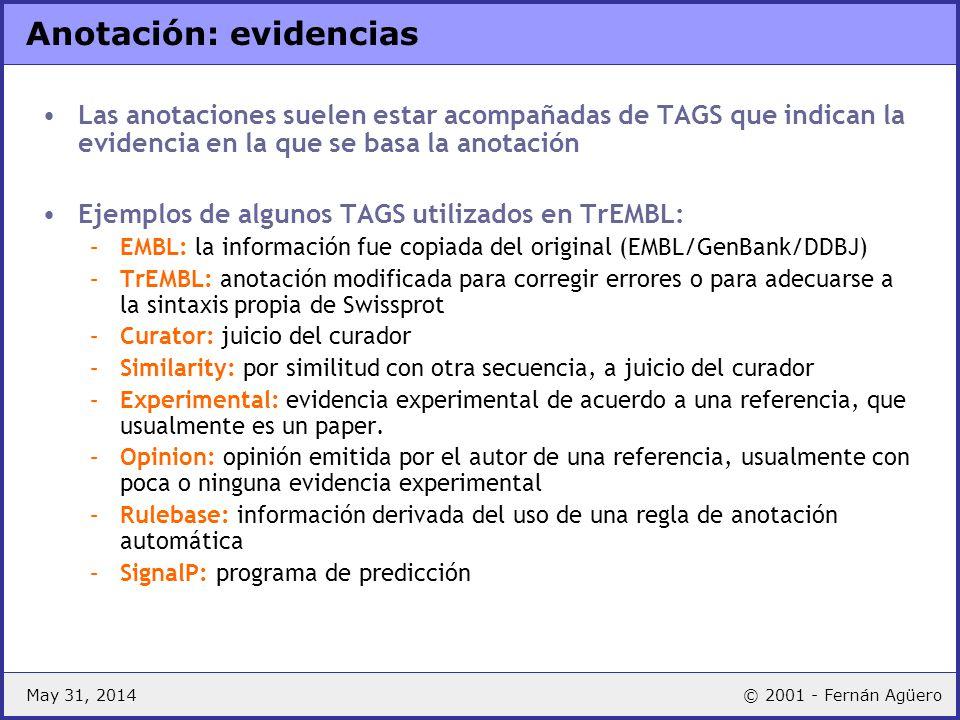 May 31, 2014© 2001 - Fernán Agüero Anotación: evidencias Las anotaciones suelen estar acompañadas de TAGS que indican la evidencia en la que se basa l