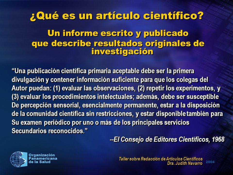 2004 Organización Panamericana de la Salud ¿Qué es un artículo científico? Un informe escrito y publicado que describe resultados originales de invest
