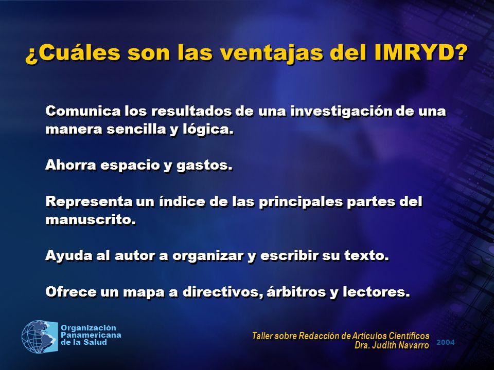 2004 Organización Panamericana de la Salud ¿Cuáles son las ventajas del IMRYD? Comunica los resultados de una investigación de una manera sencilla y l
