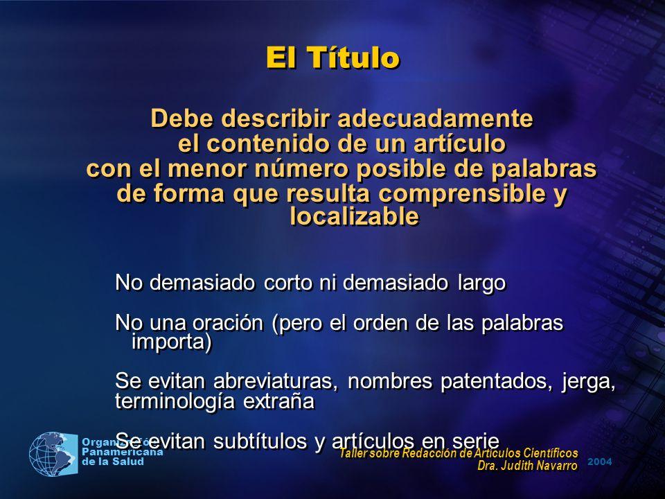 2004 Organización Panamericana de la Salud El Título Debe describir adecuadamente el contenido de un artículo con el menor número posible de palabras