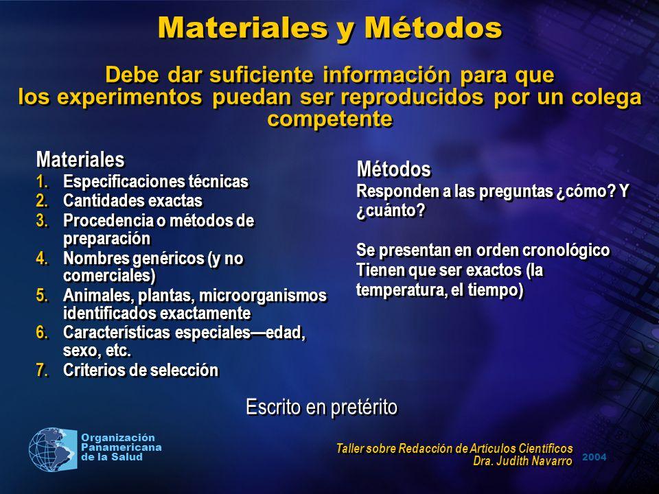 2004 Organización Panamericana de la Salud Materiales y Métodos Debe dar suficiente información para que los experimentos puedan ser reproducidos por