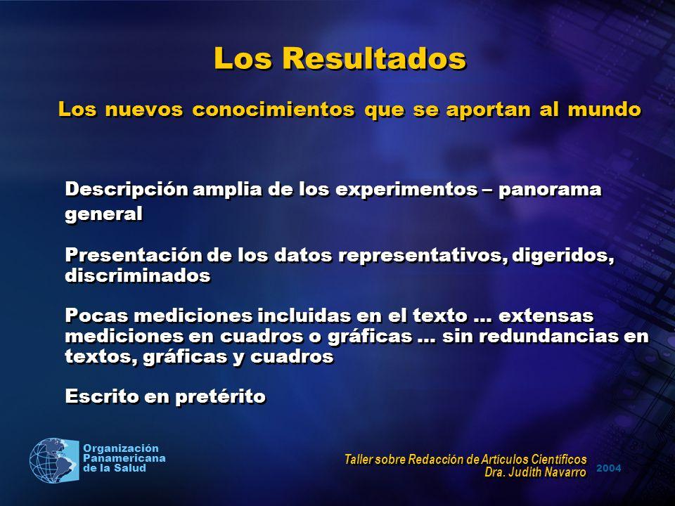 2004 Organización Panamericana de la Salud Los Resultados Los nuevos conocimientos que se aportan al mundo Descripción amplia de los experimentos – pa