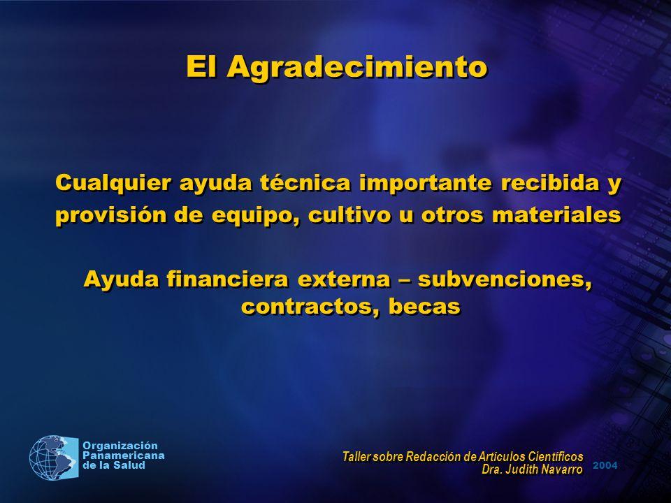 2004 Organización Panamericana de la Salud El Agradecimiento Cualquier ayuda técnica importante recibida y provisión de equipo, cultivo u otros materi