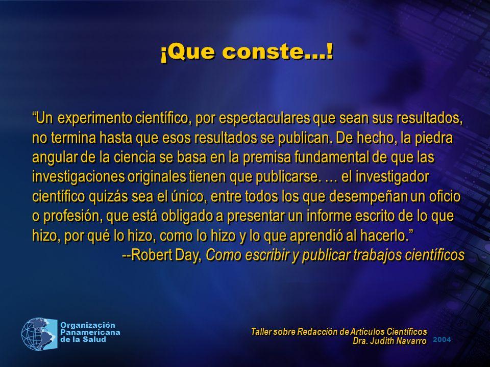 2004 Organización Panamericana de la Salud ¡Que conste…! Un experimento científico, por espectaculares que sean sus resultados, no termina hasta que e