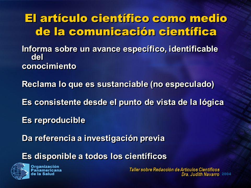 2004 Organización Panamericana de la Salud El artículo científico como medio de la comunicación científica Informa sobre un avance específico, identif