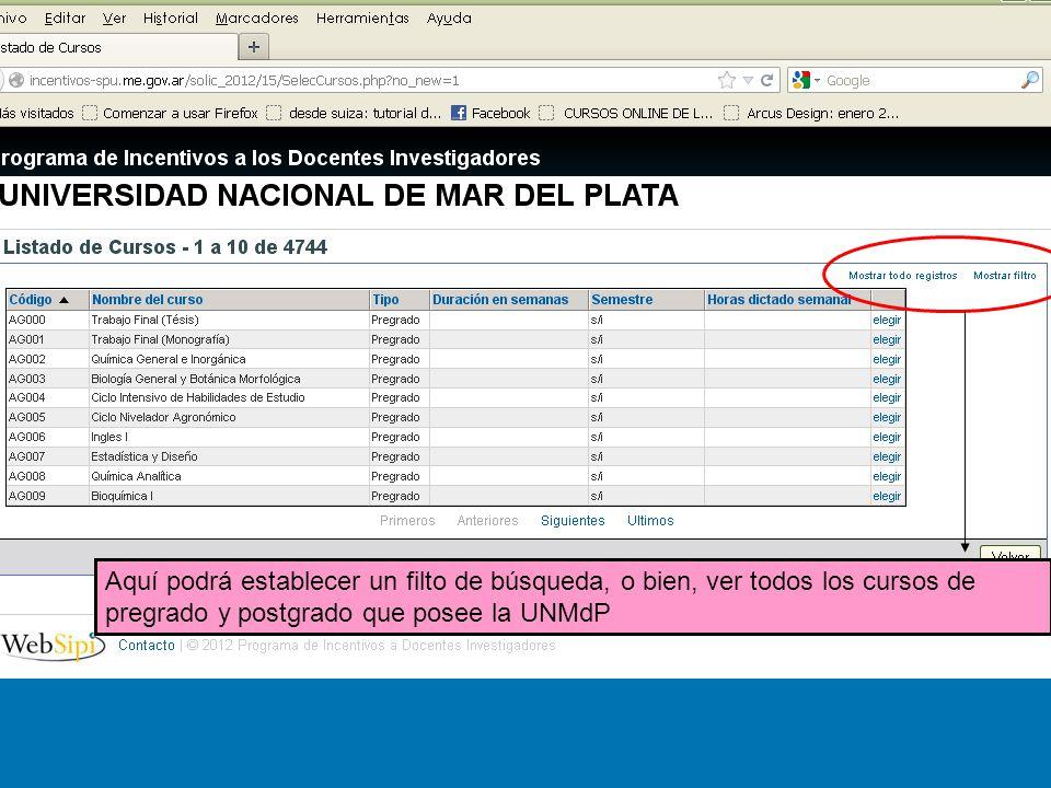 Aquí podrá establecer un filto de búsqueda, o bien, ver todos los cursos de pregrado y postgrado que posee la UNMdP